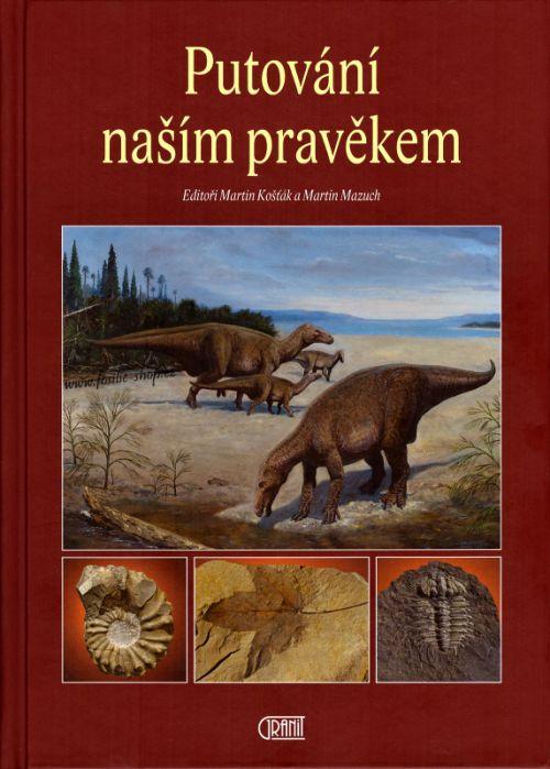 Obal knihy  s dinosaury a zkamenělinami - Putování našim pravěkem - Martin Mazuch, Martin Košťák